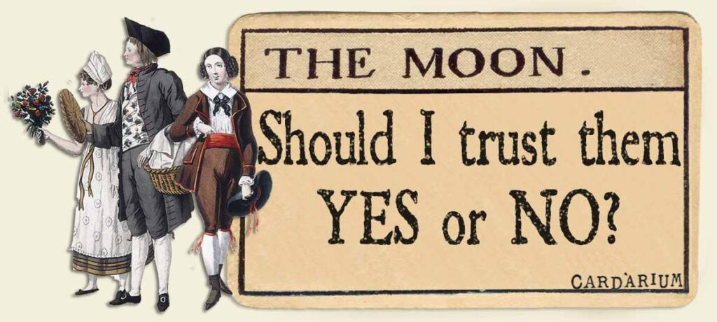 The Moon should I trust them yes or no