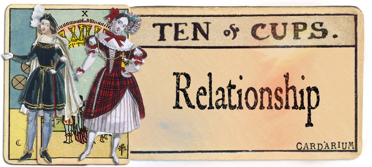 10 of cups meaning for relationship