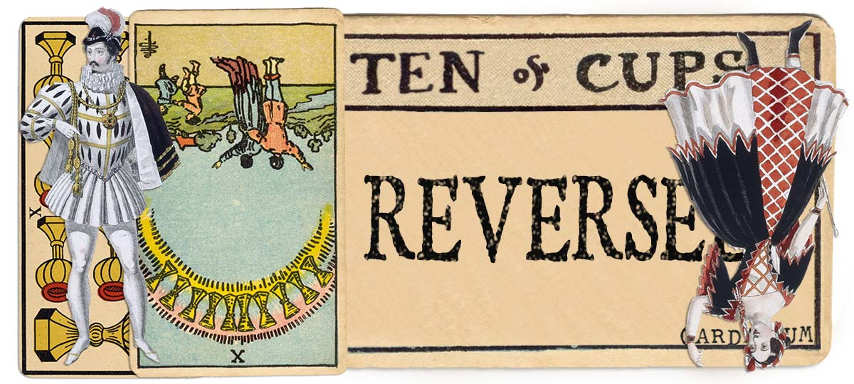 10 of cups reversed main meaning