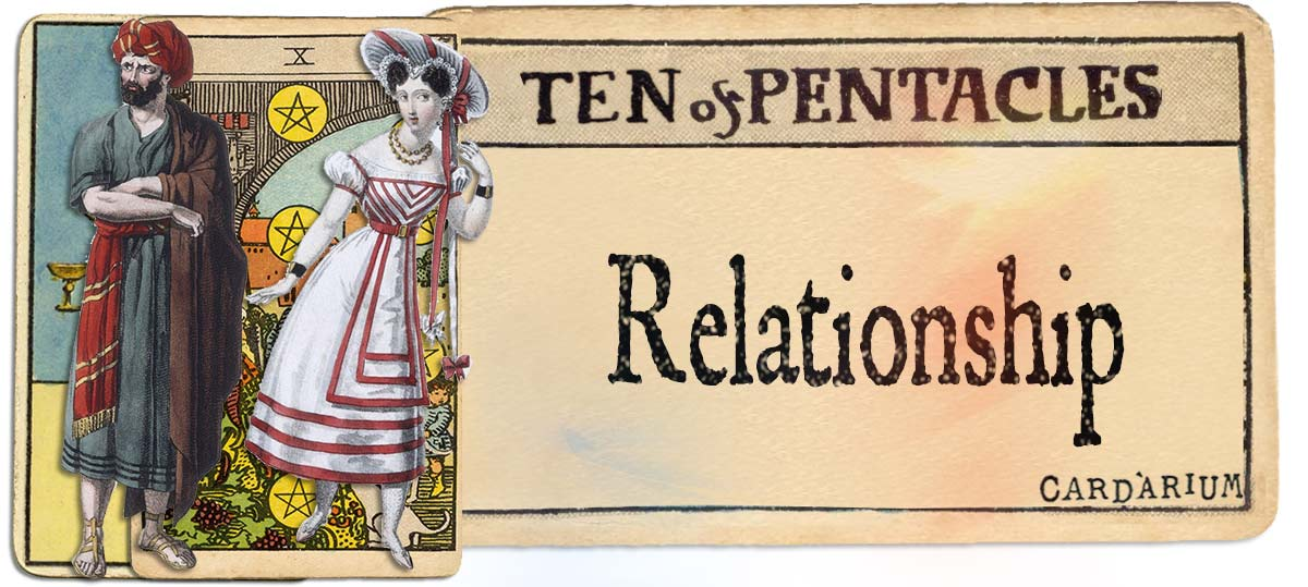 10 of pentacles meaning for relationship