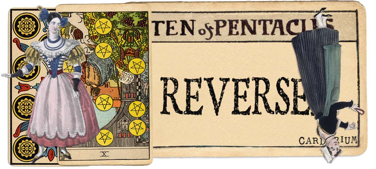 10 of pentacles reversed main meaning