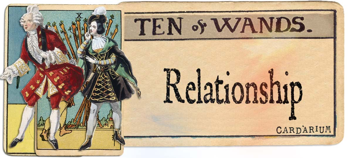 10 of wands meaning for relationship