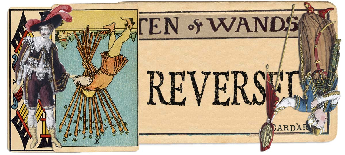10 of wands reversed main meaning