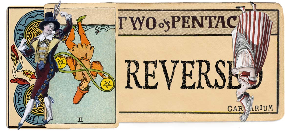 2 of pentacles reversed main meaning