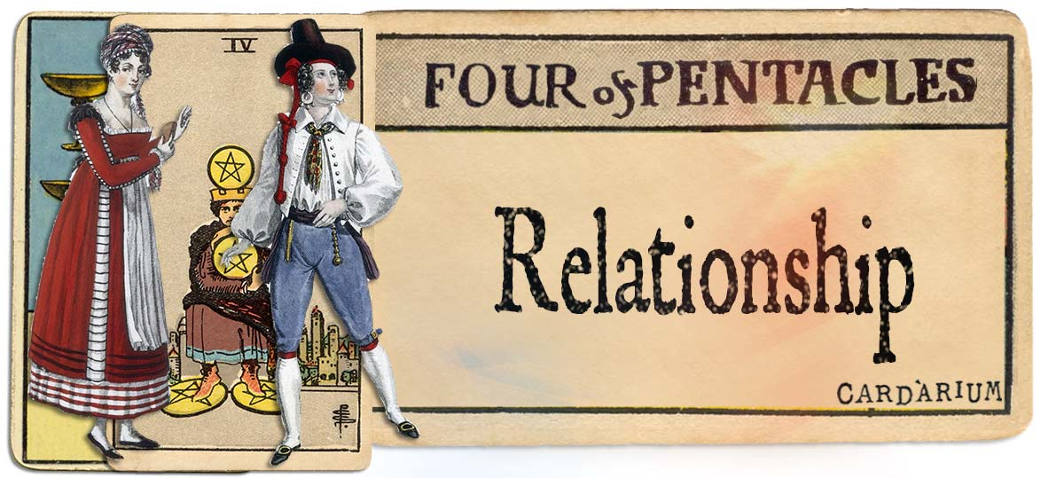 4 of pentacles meaning for relationship