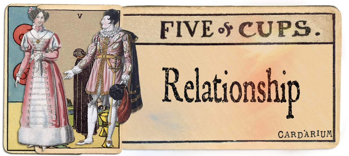 5 of cups meaning for relationship