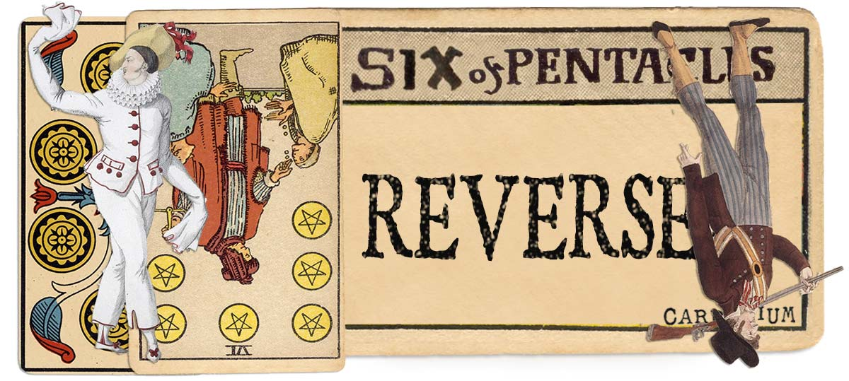 6 of pentacles reversed main meaning