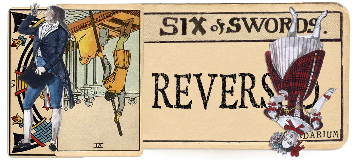 6 of swords reversed main meaning