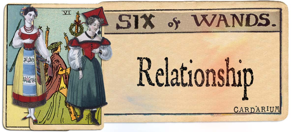 6 of wands meaning for relationship
