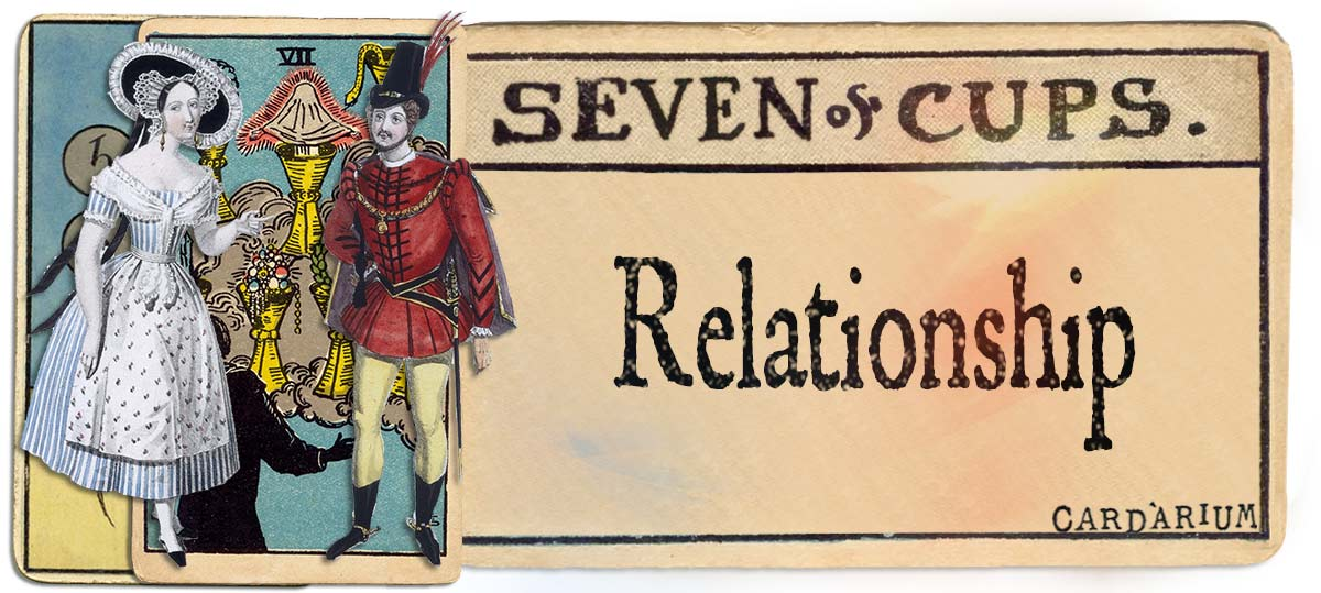 7 of cups meaning for relationship
