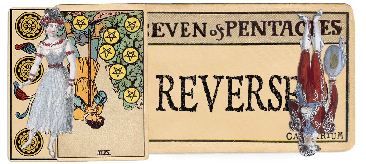 7 of pentacles reversed main meaning