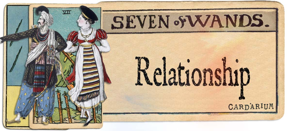 7 of wands meaning for relationship