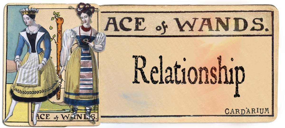 Ace of wands meaning for relationship