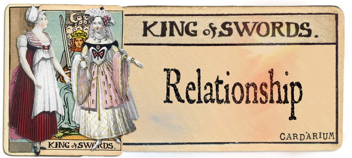 King of swords meaning for relationship