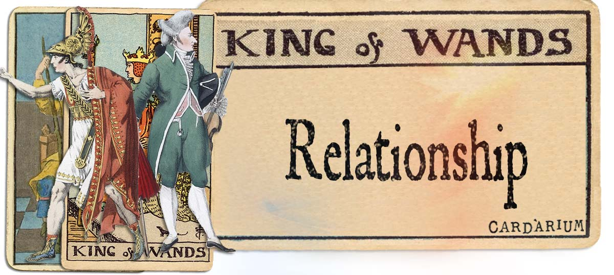 King of wands meaning for relationship