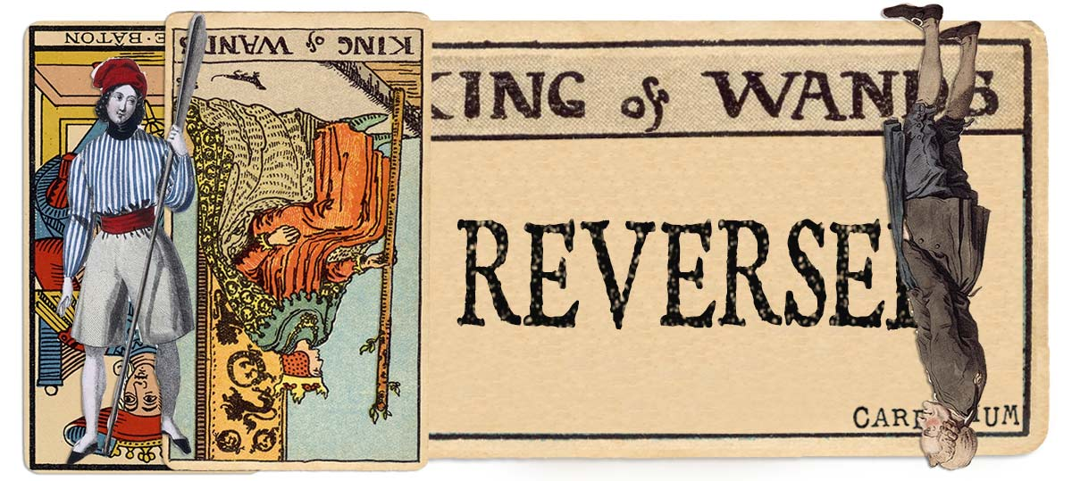 King of wands reversed main meaning