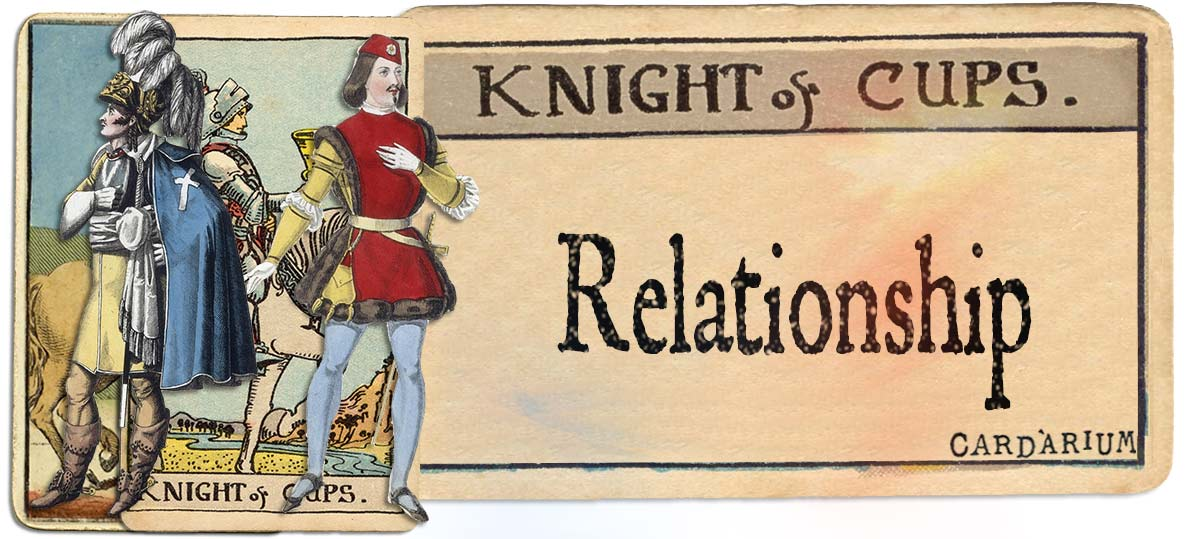 Knight of cups meaning for relationship