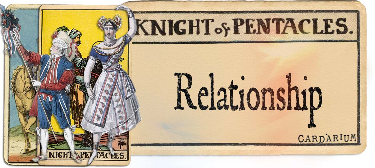 Knight of pentacles meaning for relationship