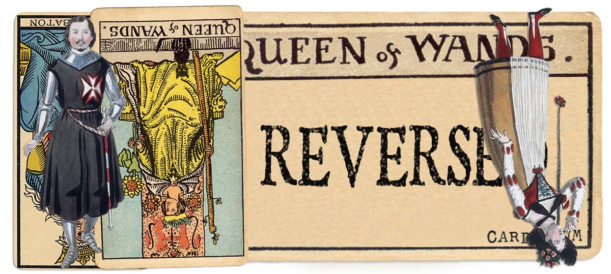 Queen of wands reversed main meaning