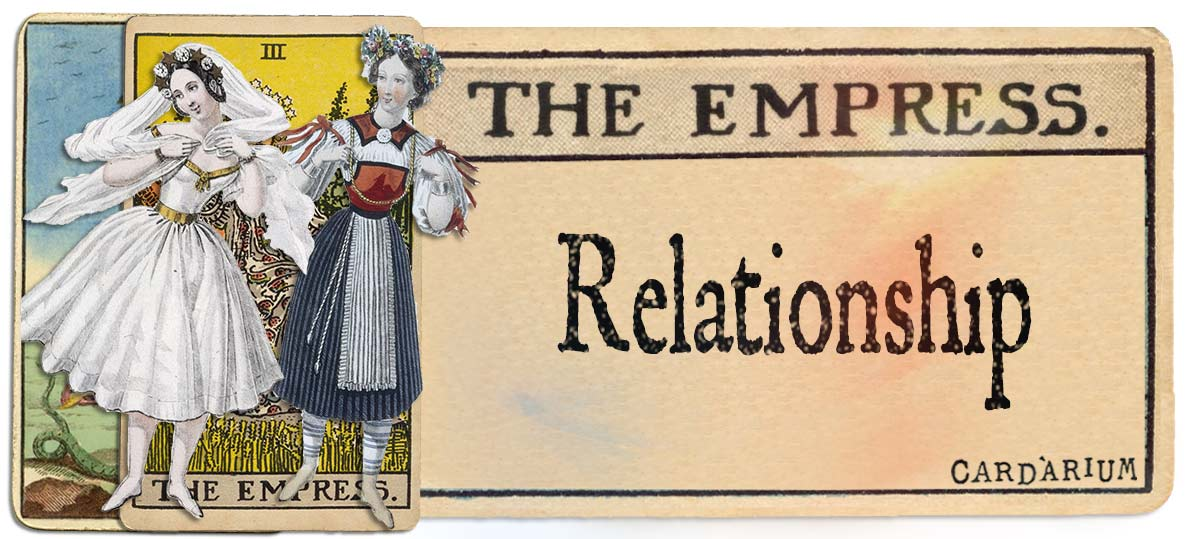 The Empress meaning for relationship