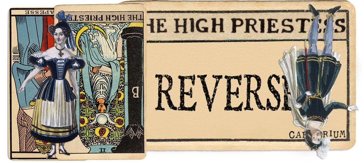 The High Priestess reversed main meaning