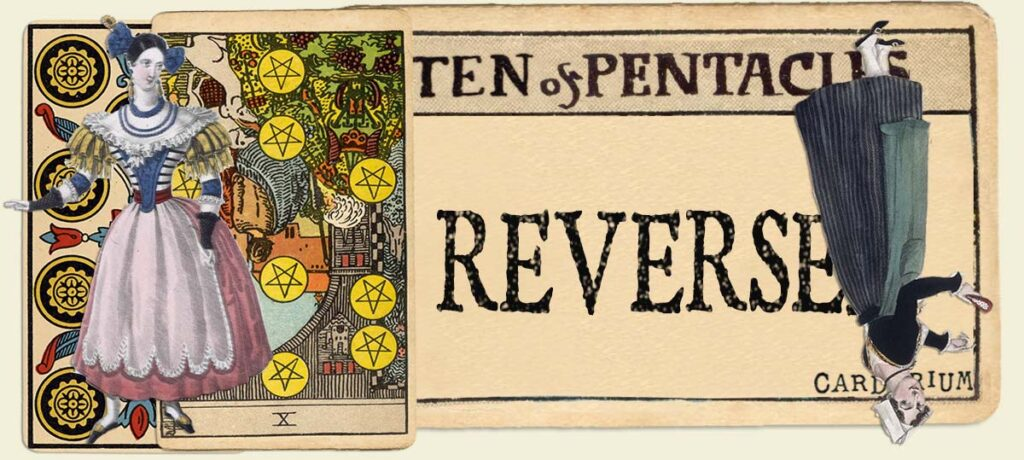 Reversed 10 of pentacles main section