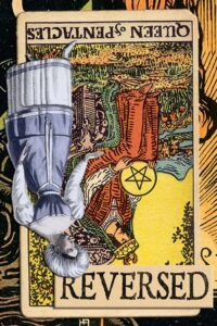 Read more about the article Reversed Queen of Pentacles Meanings